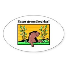 Happy groundhog day! Oval Decal