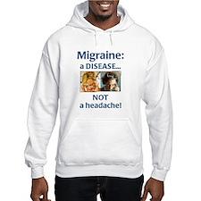 """""""Migraine: a Disease..."""" Hoodie"""