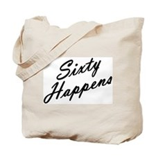 sixty happens - 60th birthday Tote Bag