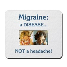 """Migraine: a DISEASE...""  Mousepad"