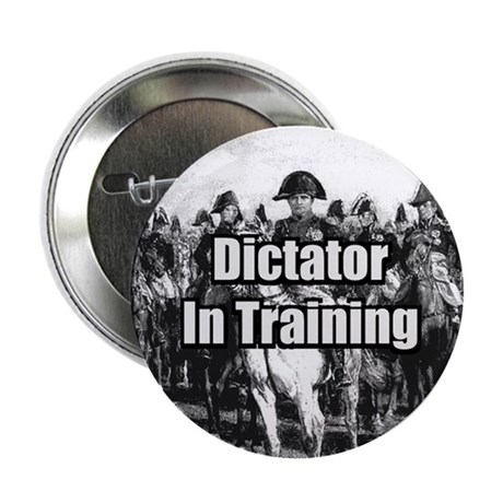 Dictator in Training button