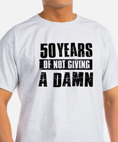 50 years of not giving a damn T-Shirt
