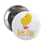 Tres Chic Button