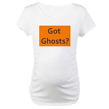 Got ghosts? Shirt