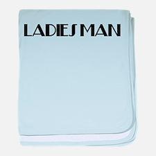 Ladies Man Infant Blanket