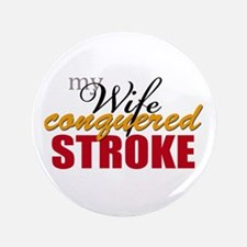 """My Wife Conquered Stroke 3.5"""" Button"""