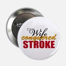 "My Wife Conquered Stroke 2.25"" Button"