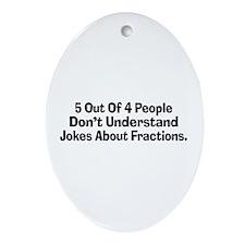 Fraction Jokes Ornament (Oval)