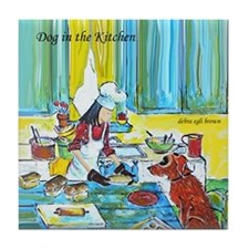 """Dog in the Kitchen"" Tile Coaster"