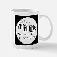 It's a Zen thing Coffee Mug
