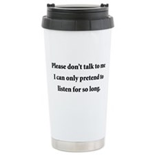 Pretend to Listen Travel Mug