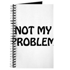 Not My Problem Journal