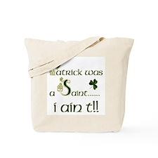 Patrick Was A Saint Tote Bag