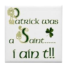 Patrick Was A Saint Ceramic Tile
