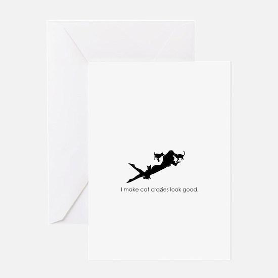 I Make Crazy Cat Ladies Look Good Greeting Card