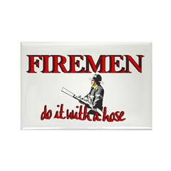 Firemen do it with a hose Rectangle Magnet