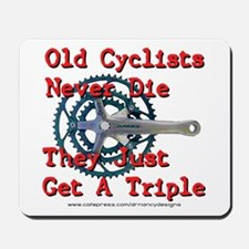 Old Cyclists Never Die Mousepad