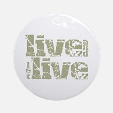 Live And Let Live Ornament (Round)