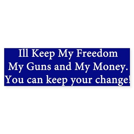 I'll keep my freedom, my guns Sticker (Bumper)