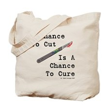 A Chance To Cut Tote Bag