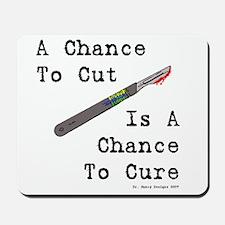A Chance To Cut Mousepad