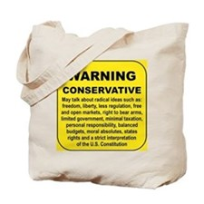 WARNING CONSERVATIVE... Tote Bag