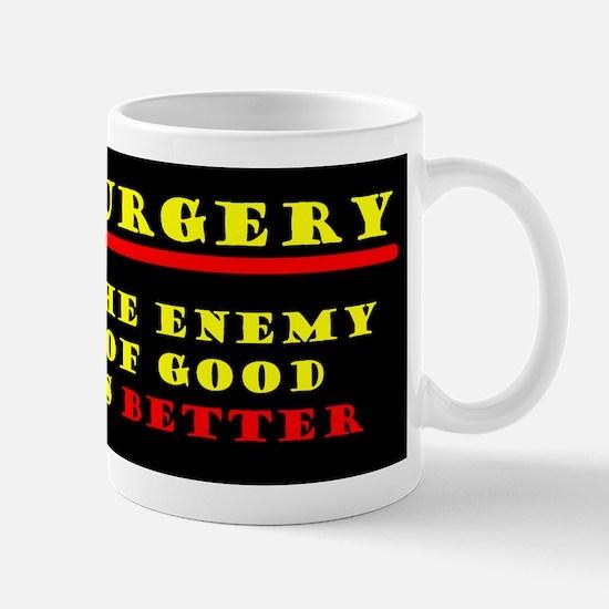 The Enemy of Good 2 Mug