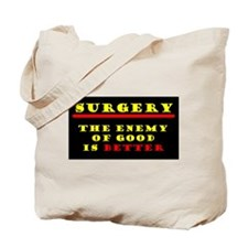 The Enemy of Good 2 Tote Bag