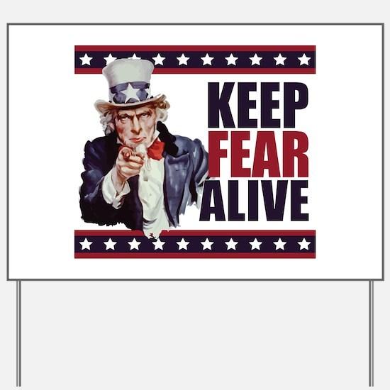 Keep Fear Alive Yard Sign