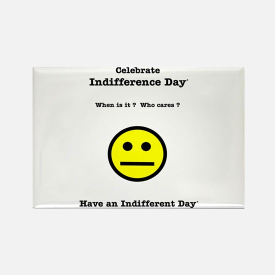 Celebrate Indifference Day Rectangle Magnet
