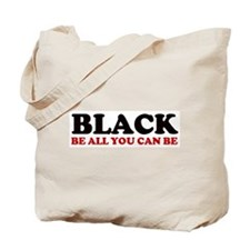 Black, be all you can be Tote Bag