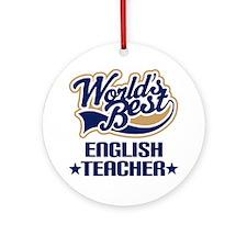 Worlds Best English Teacher Ornament (Round)
