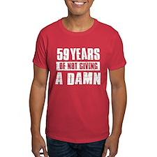 59 years of not giving a damn T-Shirt