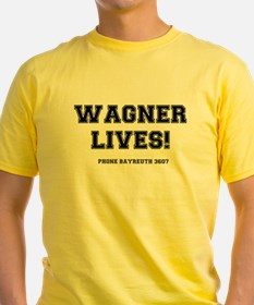 WAGNER LIVES! T-Shirt