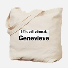 It's all about Genevieve Tote Bag