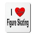 I Love Figure Skating Mousepad