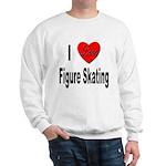 I Love Figure Skating (Front) Sweatshirt