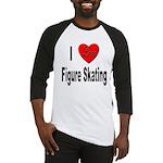 I Love Figure Skating Baseball Jersey
