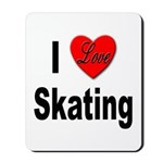 I Love Skating Mousepad