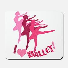 I Love Ballet Mousepad