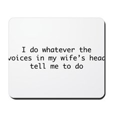 Voices In My Wife's Head Mousepad