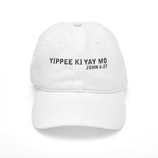 Yipee Ki Yay Baseball Cap