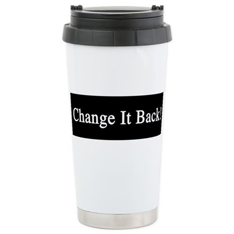 Change it Back! Stainless Steel Travel Mug