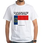 Not Our Duty North Carolina White T-Shirt