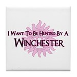 I Want To Be Hunted By A Winc Tile Coaster