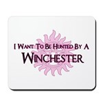I Want To Be Hunted By A Winc Mousepad