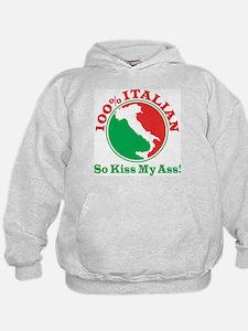 100% Italian - So Kiss My Ass Hoodie