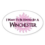 I Want To Be Hunted By A Winc Sticker (Oval)