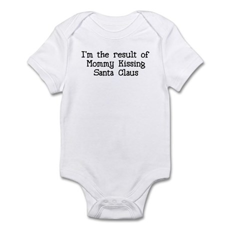 I'm the result of Mommy kissi Infant Bodysuit