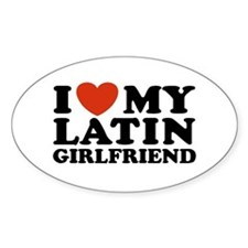 I Love My Latin Girlfriend Oval Decal